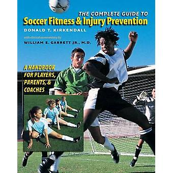 The Complete Guide to Soccer Fitness and Injury Prevention - A Handboo