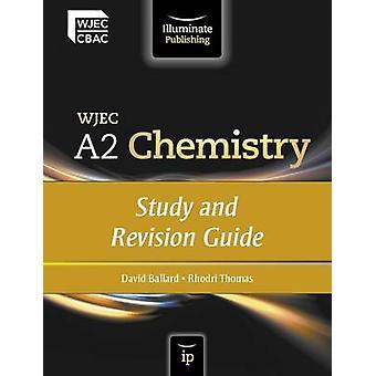 WJEC A2 Chemistry - Study and Revision Guide by David Ballard - Rhodri