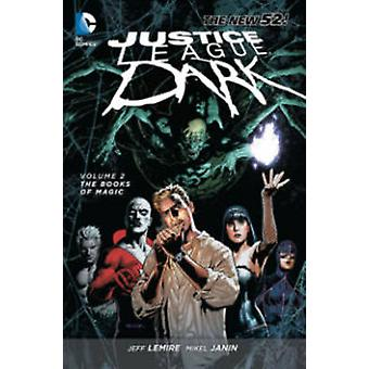 Justice League Dark - Volume 2 - The Books of Magic  (52nd Revised edit