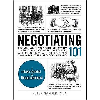 Negotiating 101 - From Planning Your Strategy to Finding a Common Grou