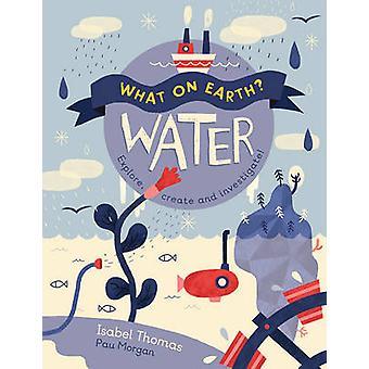 Water by Isabel Thomas - Paulina Morgan - 9781784935542 Book