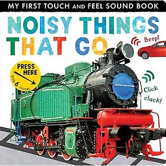 Noisy Things That Go by Noisy Things That Go - 9781848699915 Book