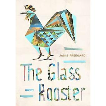 The Glass Rooster by Janis Freegard - 9781869408336 Book