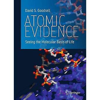 Atomic bevis - se molekylær grunnlaget for livet - 2016 av David S.