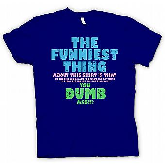 Mens T-shirt - The Funniest Thing About This Shirt - Funny