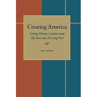 Création d'Amérique - George Horace Lorimer et Pos - samedi soir