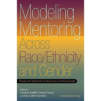 Modeling Mentoring Across Race/Ethnicity and Gender - Practices to Cul