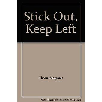 Stick Out - Keep Left by Margaret Thorn - Elsie Locke - Jacquie Matth