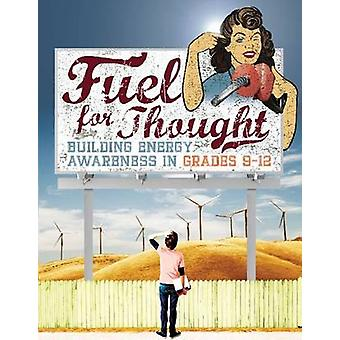 Fuel for Thought - Building Energy Awareness in Grades 9-12 by Steven