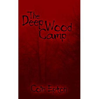 The Deep Wood Camp by Epton & Colin