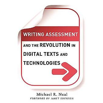 Writing Assessment and the Revolution in Digital Texts and Technologi