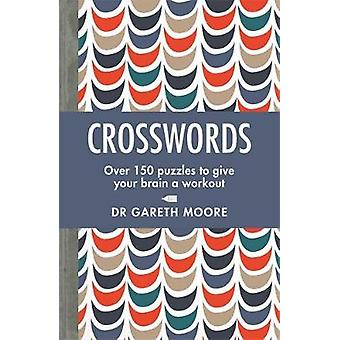 Crosswords - Over 150 puzzles to give your brain a workout by Crosswor