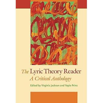 The Lyric Theory Reader - A Critical Anthology by Virginia Jackson - Y