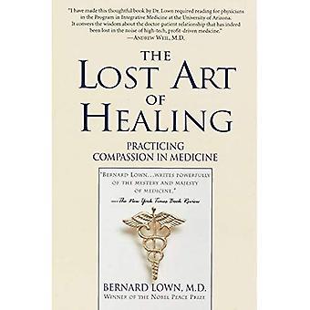 L'Art perdu de guérison: pratiquer la Compassion en médecine