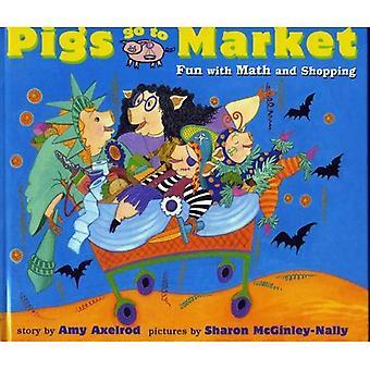 Schweine gehen auf den Markt: Spaß mit Mathematik und Einkaufen (Schweine werden Schweine)