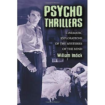 Psycho Thrillers: Cinematic Explorations of the Mysteries of the Mind