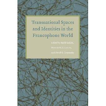 Espacios transnacionales y las identidades en el mundo francófono (Francia en el extranjero)