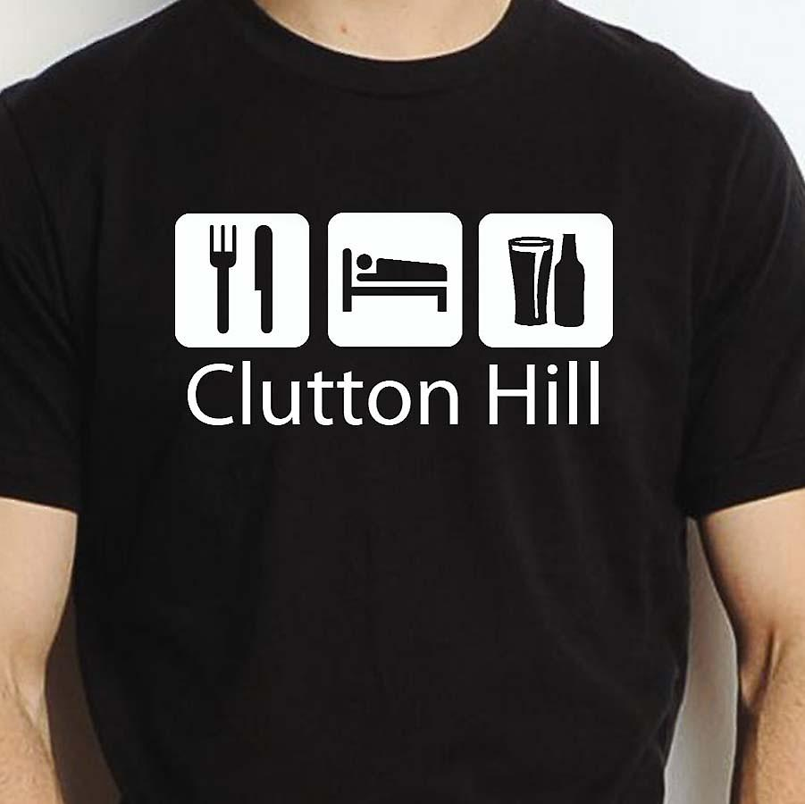 Eat Sleep Drink Cluttonhill Black Hand Printed T shirt Cluttonhill Town