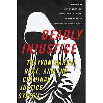 Deadly Injustice: Trayvon Martin, Race, and the Criminal Justice System