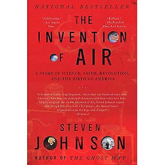 Uppfinningen av Air: en historia om vetenskap, tro, Revolution och födelsen av Amerika