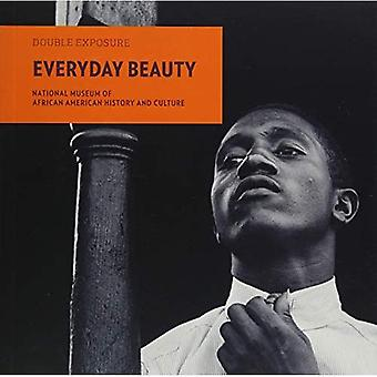 Everyday Beauty: Photographs � from the National Museum of African American History � and Culture