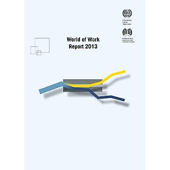 World of Work Report 2013: Repairing the Economic and Social Fabric
