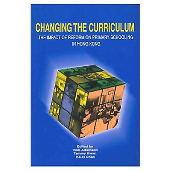 Changing the Curriculum: The Impact of Reform on Primary Schooling in Hong Kong: The Impact of Reform on Primary...