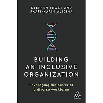 Building an Inclusive Organization: Leveraging the� Power of a Diverse Workforce