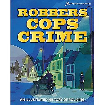 Robbers, Cops, Crime: An Illustrated History of Policing