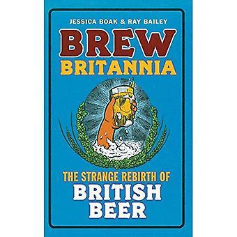 Brew Britannia: The Strange� Rebirth of British Beer