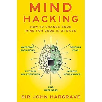 Esprit de piratage: Comment changer votre esprit pour de bon en 21 jours