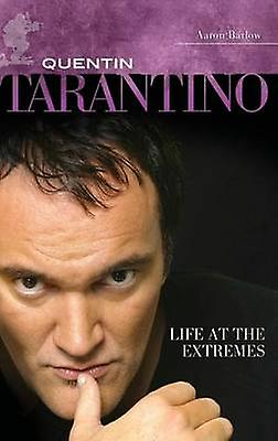 Quentin Tarantino Life at the Extremes by BarFaible & Aaron