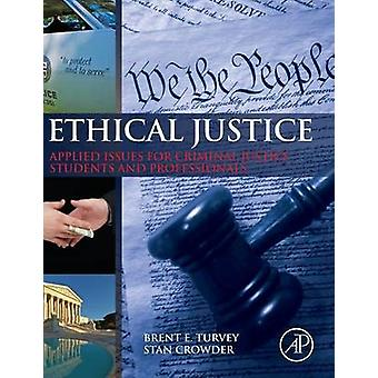 Justice éthique appliquée questions de Justice pénale étudiants et professionnels par Turvey & Brent E.