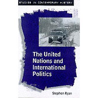 Die Vereinten Nationen und die internationale Politik von Ryan & Stephen