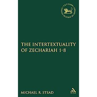 The Intertextuality of Zechariah 18 by Stead & Michael R.