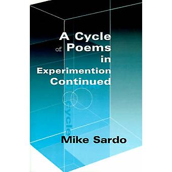 A Cycle of Poems in Experimention Continued by Sardo & Michael A. J.