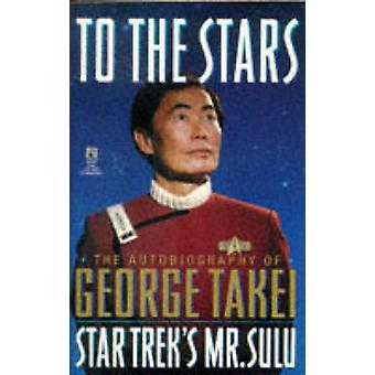 To the Stars by Takei & George