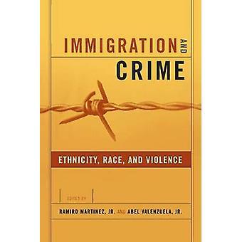 Invandring och brottslighet ras etnicitet och våld av Martinez & Ramiro & Jr.