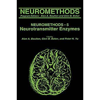 Neurotransmitter Enzymes by Boulton & Alan A.
