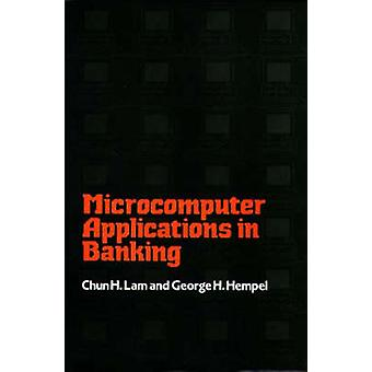 Microcomputer Applications in Banking by Lam & Chun H.