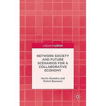 Nätverkssamhället och framtida scenarier för en Delningsekonomin av Kostakis & Vasileios