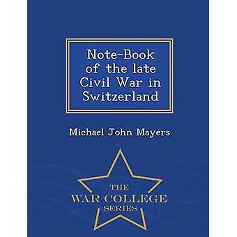 Taccuino della fine guerra civile Svizzera della serie War College di Mayers & Michael John