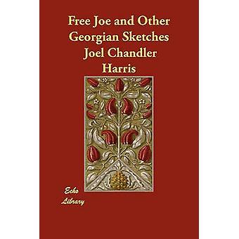 Gratis Joe och andra georgiska skisser av Harris & Joel Chandler