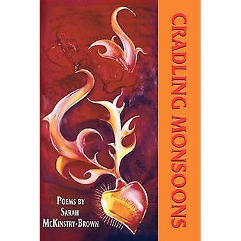 CRADLING MONSOONS by McKinstryBrown & Sarah