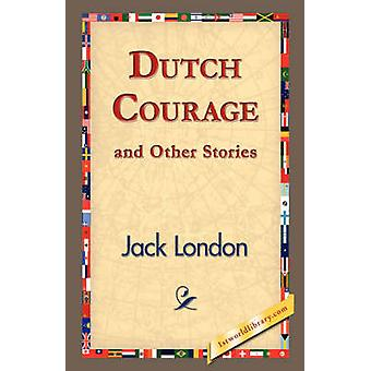 Dutch Courage and Other Stories par Londres & Jack