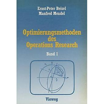 Optimierungsmethoden des Operations Research  Band 1 Lineare und ganzzahlige lineare Optimierung by Beisel & ErnstP.