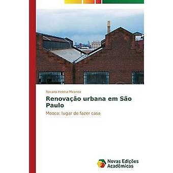 Renovao Urbana Em So Paulo von Miranda Rosana Helena