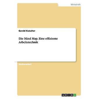 Die Mind Map. Eine effiziente Arbeitstechnik by Kutscher & Gerald