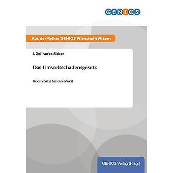 Das Umweltschadensgesetz by ZeilhoferFicker & I.