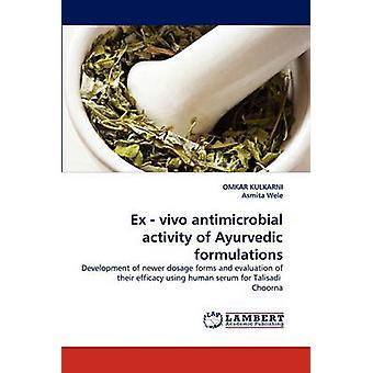 Ex  vivo antimicrobial activity of Ayurvedic formulations by KULKARNI & OMKAR
